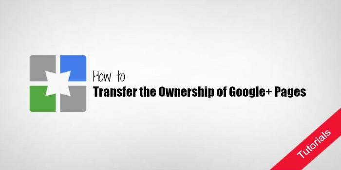 GooglePlusPages_TransferOwnership
