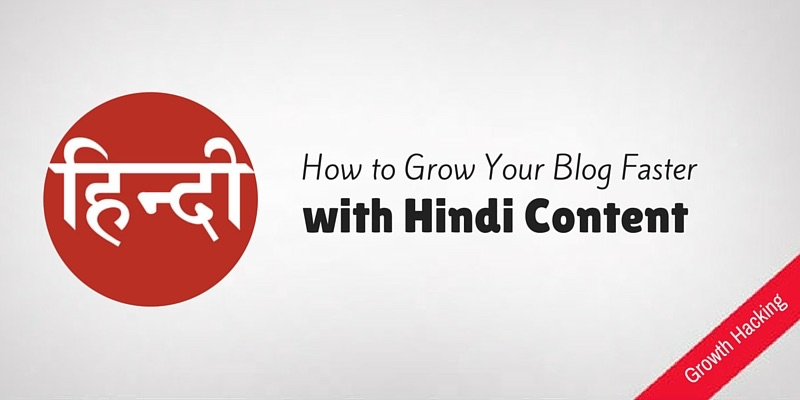 Grow your blgo with Hindi Content